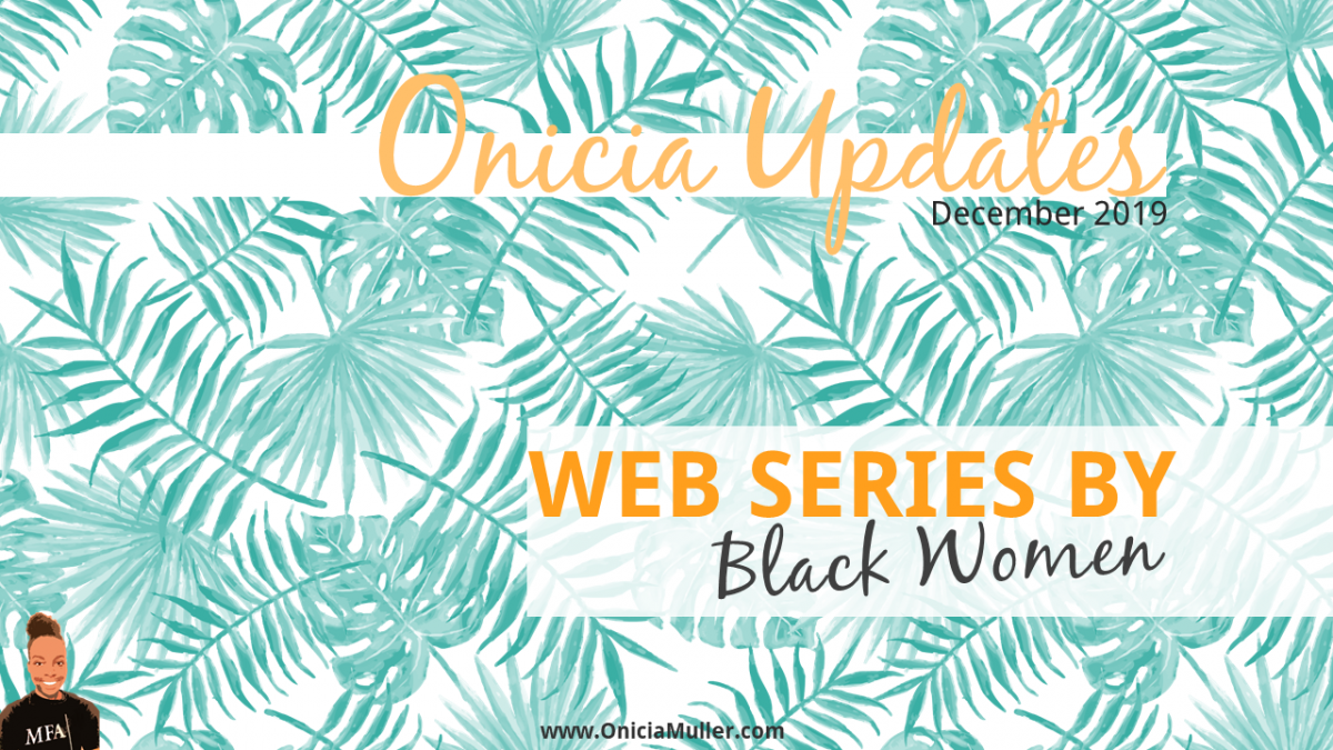 Web series by black women | Caribbean writer Onicia Muller newsletter